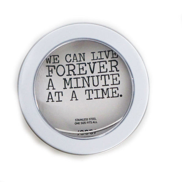 We Can Live Forever A Minute At A Time Bangle