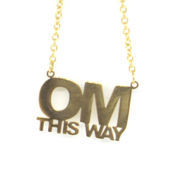 Om This Way Necklace