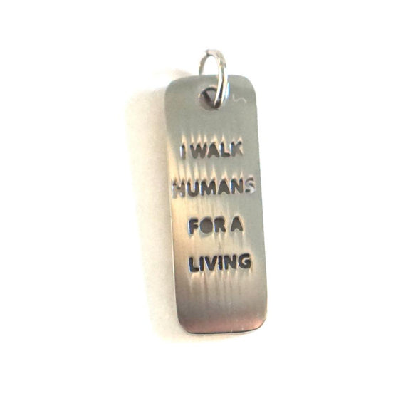 I WALK HUMANS DOG TAG
