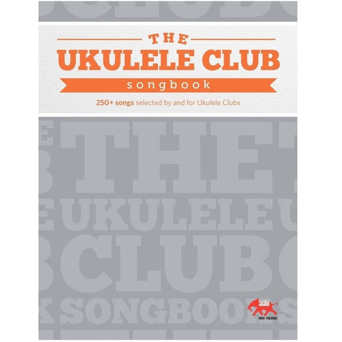 Ukulele Club Songbook Volume 1