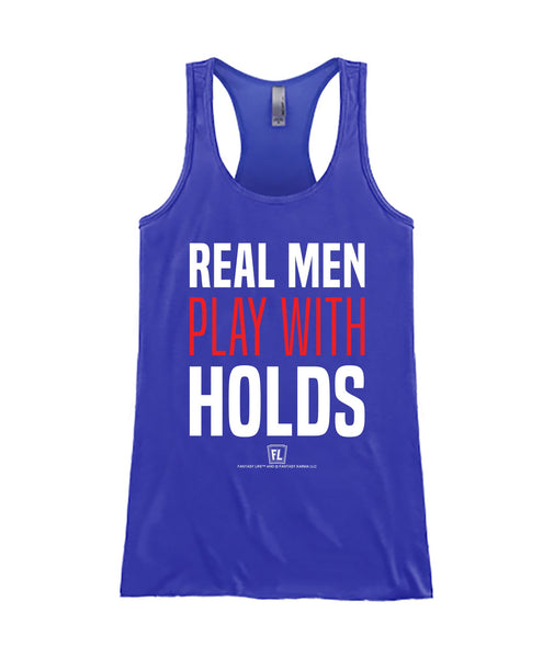 Real Men Play With Holds