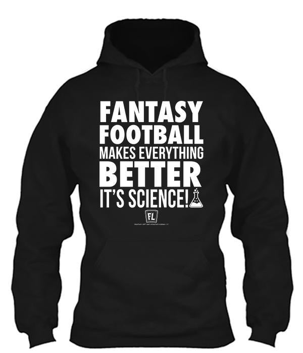 Fantasy Football Makes Everything Better Apparel