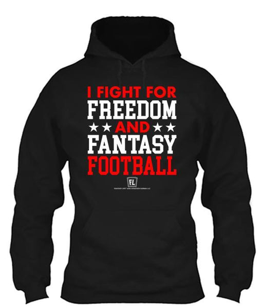 I Fight For Freedom And Fantasy Football Apparel