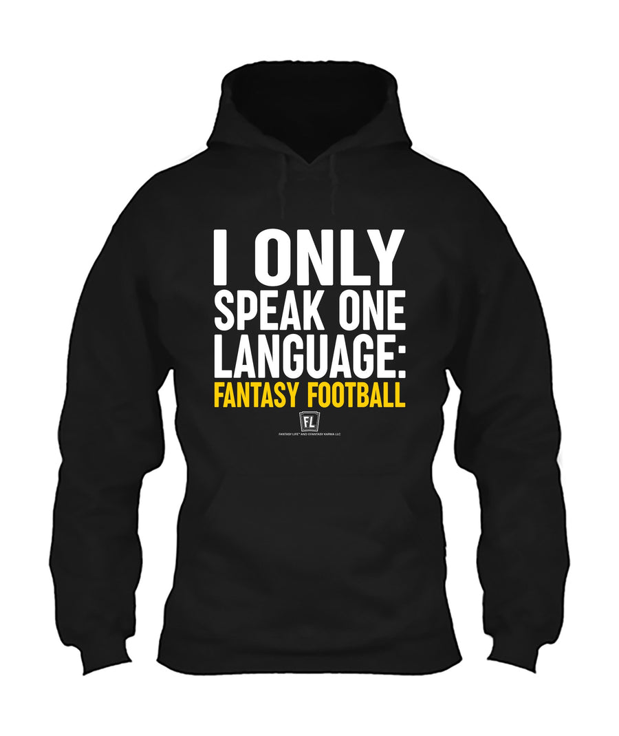 I Only Speak Fantasy Football 06010 Apparel