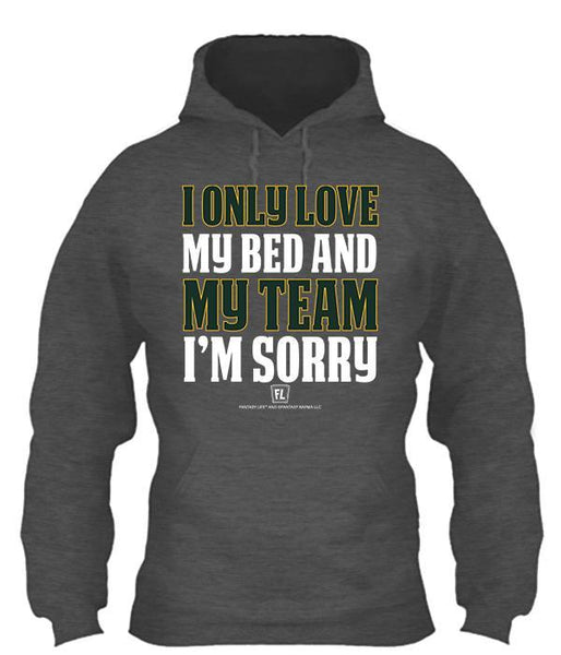 I Only Love My Bed and My Team Apparel - Green/Yellow