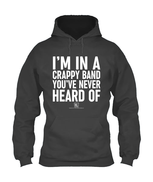I'm In A Crappy Band 06010 Apparel