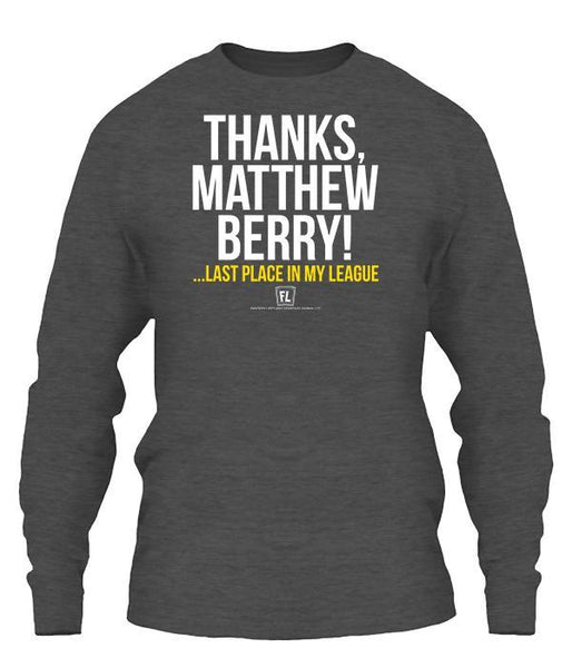 Thanks Matthew Berry Last In My League Apparel