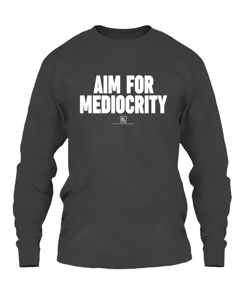 Aim For Mediocrity 06010 Apparel