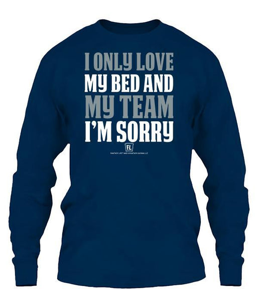 I Only Love My Bed and My Team Apparel - Silver/White