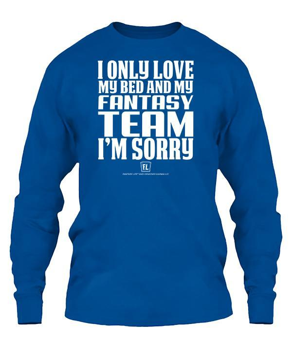 I Only Love My Fantasy Team Apparel