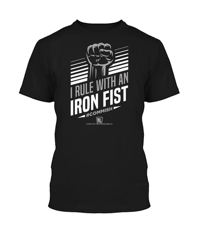 I Rule With An Iron Fist