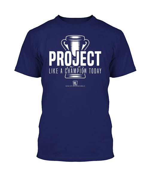 Project Like A Champion Today