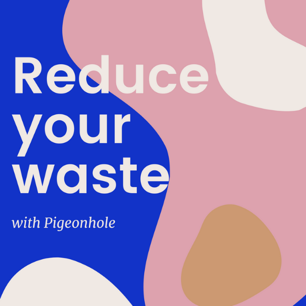 A Pigeon's Guide to: Reducing Your Waste