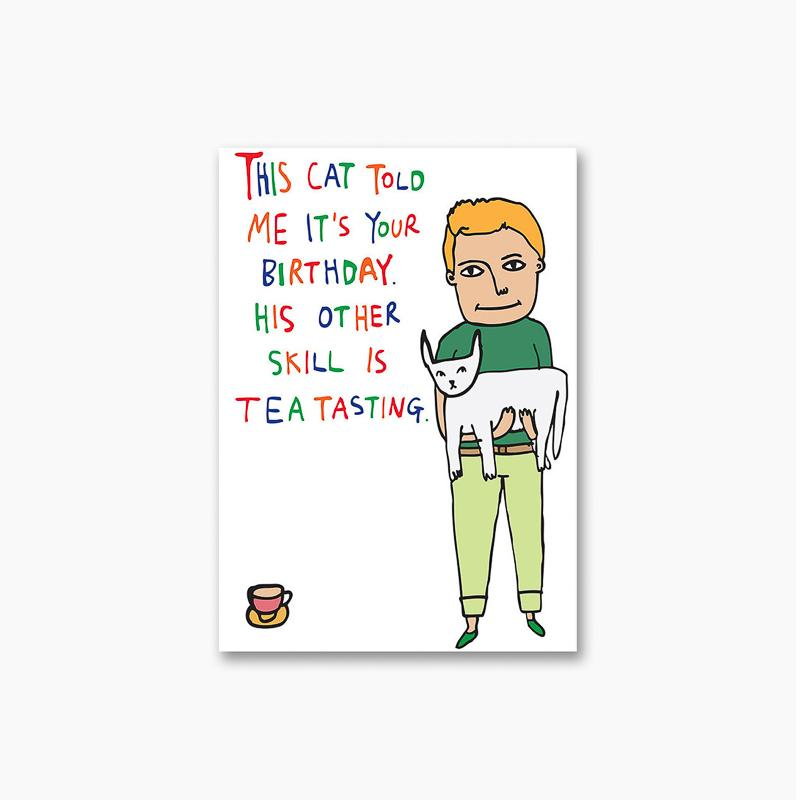 This Cat Told Me It's Your Birthday. His Other Skill Is Tea Tasting - Card