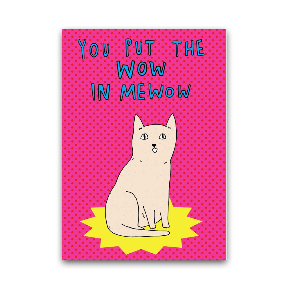 You Put The Wow In Mewow - Card