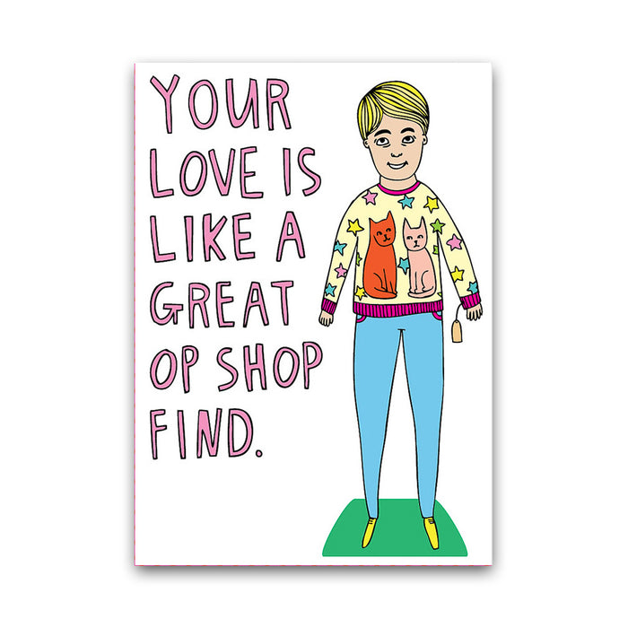 Your Love Is Like A Great Op Shop Find