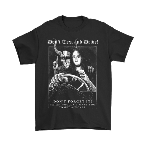 """Don't Text And Drive"" T-Shirts"