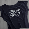 Less Bitter, More Glitter Tee