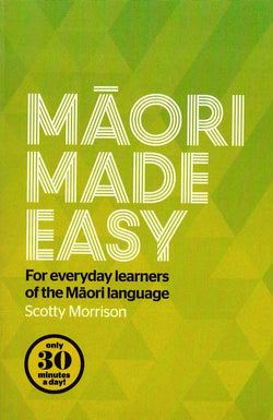 Maori Made Easy: for everyday learners of the Maori language 9780143570912