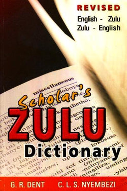 Scholar's Zulu Dictionary: English-Zulu & Zulu-English