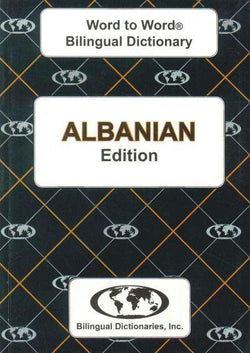 Exam Suitable : English-Albanian & Albanian-English Word-to-Word Dictionary 9780933146495