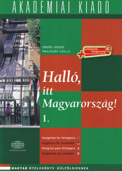 Hallo, itt Magyarorszag! (Hungarian for Foreigners). Volume 1 -  9789630595773 - front cover