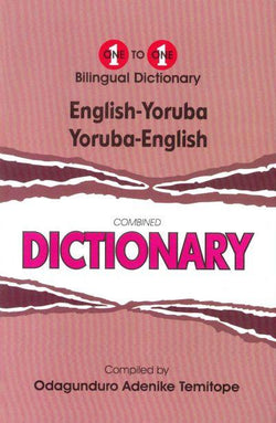 Exam Suitable : English-Yoruba & Yoruba-English One-to-One Dictionary