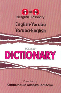 Exam Suitable : English-Yoruba & Yoruba-English One-to-One Dictionary 9781908357403