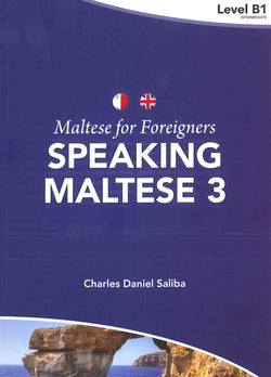 Maltese for Foreigners - Speaking Maltese 3 9789995787738