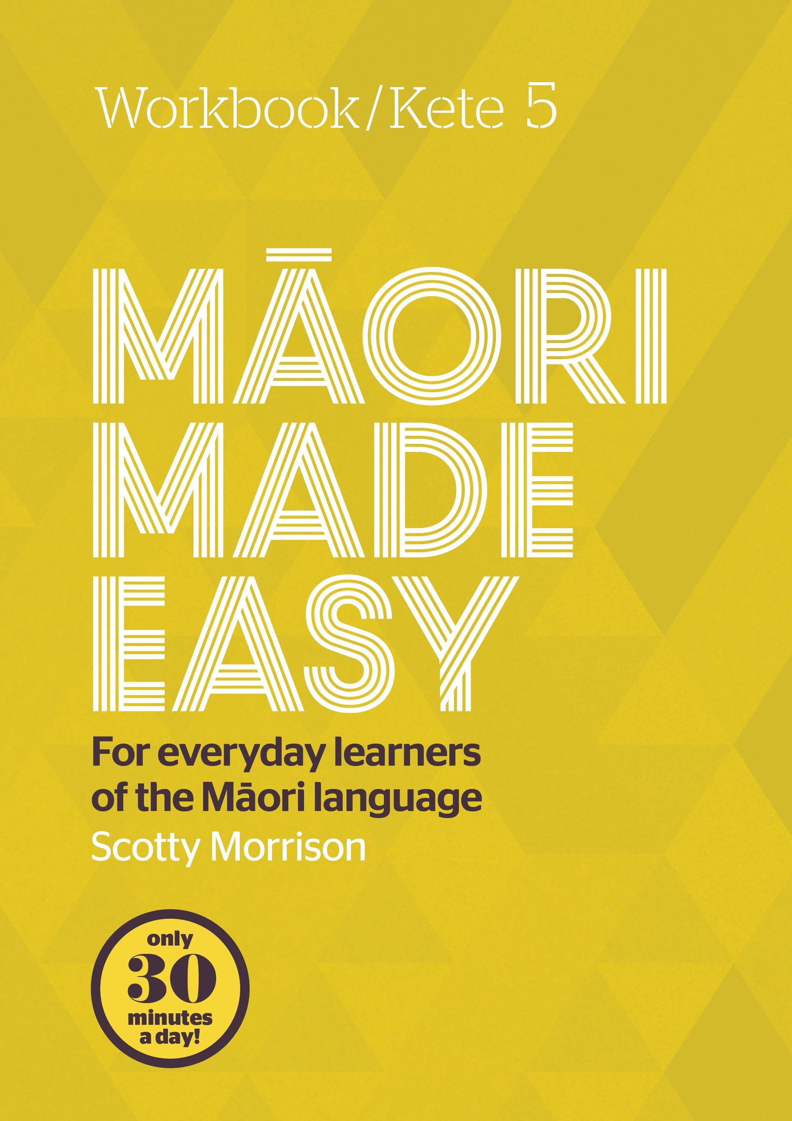 Maori Made Easy - Workbook 5 - Scotty Morrison - 9780143774525