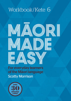 Maori Made Easy - Workbook 6 - Scotty Morrison - 9780143774532