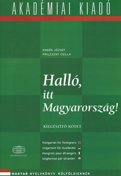 Hallo, itt Magyarorszag! Supplementary Volume (Hungarian for Foreigners Course) - 9789630581073 - front cover