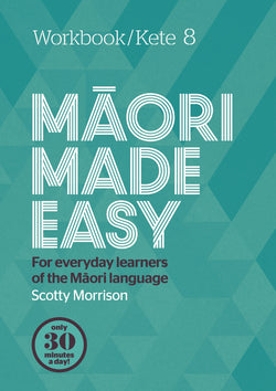Maori Made Easy - Workbook 8 - Scotty Morrison - 9780143774556