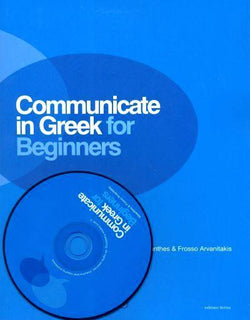 Communicate in Greek for Beginners. Book and CD 9789607914385