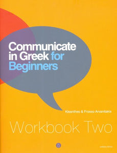 Communicate in Greek for Beginners. Workbook 2