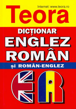 2017 Teora English-Romanian & Romanian-English Dictionary
