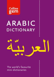 Collins Gem Arabic Dictionary: English-Arabic & Arabic-English 9780008270810