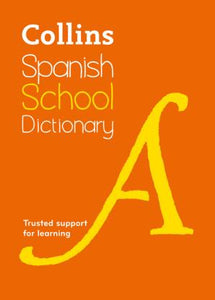 Collins Spanish School Dictionary: Spanish-English & English-Spanish 9780008257972