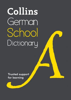 Collins German School Dictionary: German-English & English-German 9780008257989