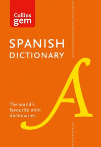 Collins Gem Spanish Dictionary: Spanish-English & English-Spanish 9780008141844