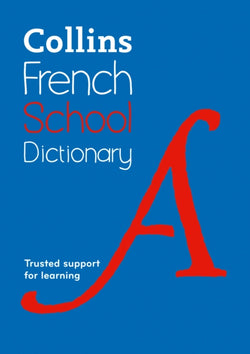 Collins French School Dictionary: French-English & English-French - 9780008257965