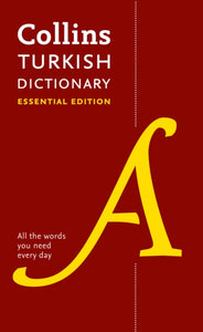 Collins Turkish Essential Dictionary: English-Turkish & Turkish-English - 9780008270650