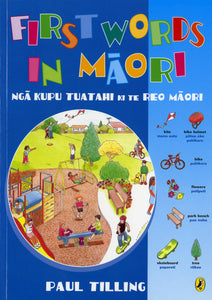 First Words in Maori - Illustrated Picture Dictionary for Children and Schools - 9780143503903