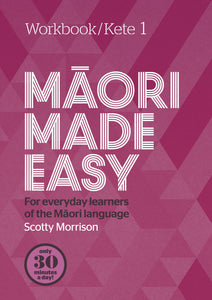 Maori Made Easy - Workbook 1 - 9780143771708