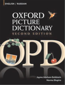 Oxford Picture Dictionary Second Edition: English-Russian Edition : Bilingual Dictionary for Russian-speaking teenage and adult students of English
