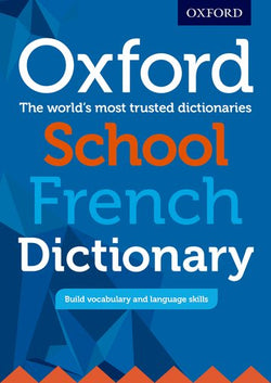 Oxford School French Dictionary: French-English & English-French