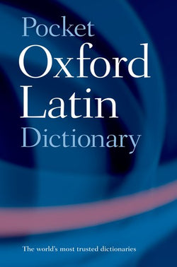 Pocket Oxford Latin Dictionary: Latin-English & English-Latin