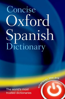 Concise Oxford Spanish Dictionary: Spanish-English & English-Spanish