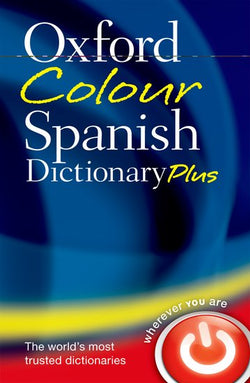 Oxford Colour Spanish Dictionary Plus: Spanish-English & English-Spanish 9780199599561