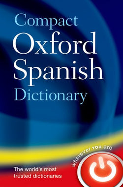 Compact Oxford Spanish Dictionary: Spanish-English & English-Spanish